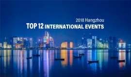 Top 12 International Events of 2018 in Hangzhou
